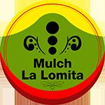 Mulch La Lomita